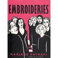 Another amazing book by the author or Persepolis, about the sex lives of an older generation of Iranian women.