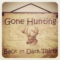Gone Hunting Back at Dark Thirty