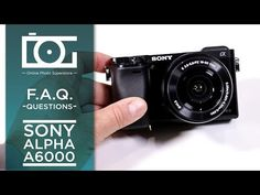 TUTORIAL | Top 25 Most Common Questions for SONY Alpha A6000 APS-C Mirrorless Camera - YouTube