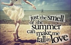 Smell of Summer #quote #summer