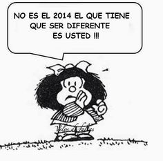 Isn't 2014 who as to be diferent. Moral Frases, Mafalda Quotes, Coaching, More Than Words, Spanish Quotes, Spanish Posters, Inspire Me, Wise Words, Favorite Quotes