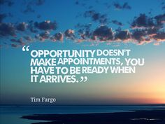 """""""Opportunity doesn't make appointments, you have to be ready when it arrives."""" ~ @alphabetsuccess #quote #leadership"""