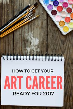How To Get Your Art Career Ready For 2017