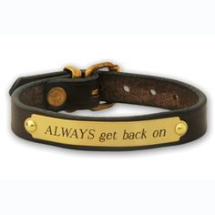 I love this bracelet and the great advice for life in general!