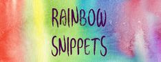 Rainbow Snippets | From a Dream