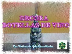 DIY Como decorar botellas de vino  (1/2). Los Hobbies de Yola