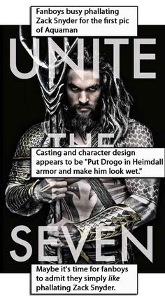 """""""Put Drogo in Heimdall armor and make him look wet."""" Definitely time for the fanboys to admit they simply like phallating Zack Snyder."""