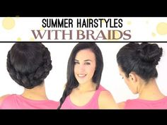 Summer hairstyles with braids.