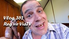 Vlog 352 Reg vir ViaTV – The Daily Vlogger in Afrikaans 2018 Port Elizabeth, Afrikaans, Toe, Finger
