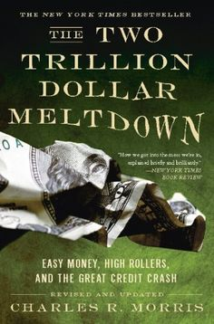 The Two Trillion Dollar Meltdown: Easy Money, High Rollers, and the Great Credit Crash by Charles R. Morris http://www.amazon.com/dp/B0097DE7DM/ref=cm_sw_r_pi_dp_biNHvb0XT5RR1