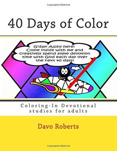 40 Days of Color: Coloring-In Devotional studies for adults (and maybe the kids too!) by Davo Roberts http://www.amazon.co.uk/dp/1514329212/ref=cm_sw_r_pi_dp_AMj9vb0V2JMJN