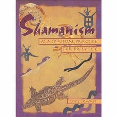 more from Tom Cowan on shamanism