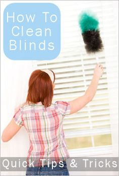 """CLEANING BLINDS"" TIPS  BECAUSE I HAVE TO"