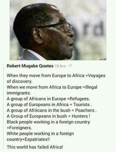 The controversial and blunt former president (for 37 years) of Zimbabwe, Robert Mugabe. He was the world's oldest head of state, until he was ousted from power. Black History Quotes, Black History Facts, Mugabe Quotes, Black Pride, Truth Hurts, African American History, World History, Thought Provoking, In This World