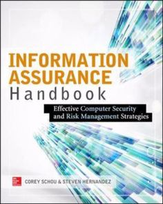 Information Assurance Handbook: Effective Computer Security and Risk Management Strategies discusses the tools and techniques required to prevent, detect, contain, correct, and recover from security breaches and other information assurance failures. This practical resource explains how to integrate information assurance into your enterprise planning and IT strategy and offers an organizational approach to identifying, implementing, and controlling information assurance initiatives for small…