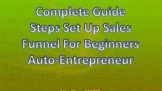 Steps How To Set Up Sales Funnel For Beginners Auto-Entrepreneur