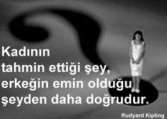 OĞUZ TOPOĞLU : kadının tahmin ettiği şey erkeğin emin olduğu şeyden daha doğrudur Poem Quotes, Wisdom Quotes, Best Quotes, Poems, Humour And Wisdom, Good Sentences, If Rudyard Kipling, Magic Words, Meaningful Words
