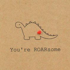 'You're Roarsome' Valentine's Day Card Valentines Day Card Sayings, Homemade Valentines Day Cards, Valentines Puns, Dinosaur Valentines, Valentine Crafts For Kids, Homemade Cards, Dinosaur Cards, Valentine's Cards For Kids, Miss You Cards