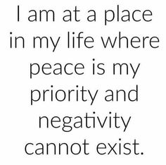 Negativity is not welcome in my life .