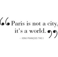 Paris is not a city, its a world. Fall in love in Paris! From Paris With Love, My Love, Oh Paris, I Love Paris, Paris City, Paris Flat, Paris 2015, The Words, Citation Paris