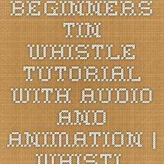 Beginners Tin Whistle Tutorial with audio and animation | whistleaway.com