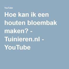 Hoe kan ik een houten bloembak maken? - Tuinieren.nl - YouTube