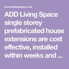 ADD Living Space single storey prefabricated house extensions are cost effective, installed within weeks and with FREE planning & building regulation drawings. Prefabricated Houses, House Extensions, Living Spaces, Ads, Drawings, Building, Free, Prefab Houses, Sketches