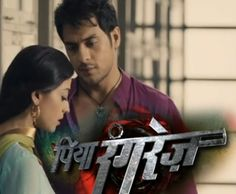 Piya Rangrezz 22 February 2016 Life Ok HD ONLINE