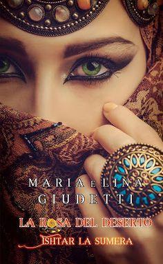 Romance and Fantasy for Cosmopolitan Girls: LA ROSA DEL DESERTO - Ishtar La Sumera di Maria e ...