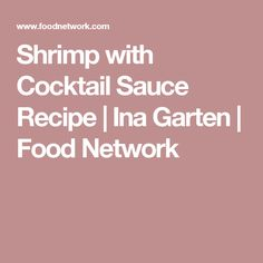 Shrimp with Cocktail Sauce Recipe | Ina Garten | Food Network