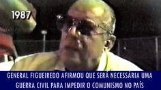 General Figueiredo afirmou que será necessária uma guerra civil para imp...,   QUEM VENHA LOGO ,   COM ESSE TREM DE GUERRA