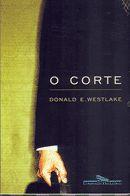 O Corte - Donald Westlake - Companhia das Letras