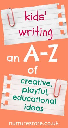 Great ideas for developing children's writing - from first ABCs to creative writing ideas
