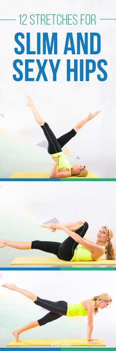 Click here to see 12 stretches and workouts to get those slim and sexy hips.