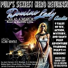 The audio book version of the Domino Lady - Sex as a Weapon anthology is now available at Amazon here-- www.amazon.com/Domino-Lady-Sex-as-Weapon/dp/B06ZYQYY5B and will be available on iTunes in a few days.  Domino Lady - Sex as a Weapon features stories by authors Joan Hansen, K.G. Mcabee, C.J. Henderson, Bobby Nash, Chuck Dixon, Ron Fortier, Nancy Holder, James Chambers, and Martin Powell. The audio book is read by Kalinda Little. Cover art by Uwe Jarling. Edited by Lori Gentile.
