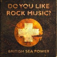 British Sea Power: Do You Like Rock Music? | Album Reviews | Pitchfork