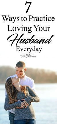 What does love look like beyond what's easy to love? These 7 practical ways to practice loving your husband every day will help you break past boundaries! via @Club31Women