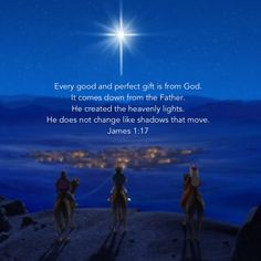 Every good and perfect gift is from God. This kind of gift comes down from the Father who created the heavenly lights. These lights create shadows that move. But the Father does not change like these Religious Quotes, Spiritual Quotes, Faith Quotes, Bible Quotes, Soli Deo Gloria, God Loves Me, Jesus Loves, Favorite Bible Verses, Christmas Quotes