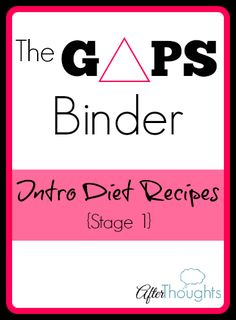 GAPS Binder: Intro Diet Recipes {Stage 1} | Afterthoughts: A Thoughtful Blog for the Classical, Charlotte Mason Mama