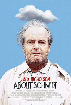 """About Schmidt"", 2002 / Director: Alexander Payne / Writers: Louis Begley (novel), Alexander Payne (screenplay) / Stars: Jack Nicholson, Kathy Bates, Hope Davis #poster"