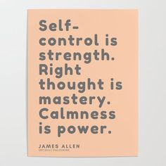 Positive Quotes For Work, James Allen, Self Control, Anger Management, Diy Frame, Wall Signs, Strength, Calm, Positivity