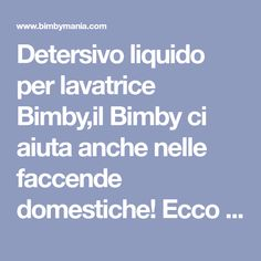 Detersivo liquido per lavatrice Bimby,il Bimby ci aiuta anche nelle faccende domestiche! Ecco la ricetta per preparare il detersivo di marsiglia in casa:...