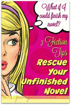 Rescue Your Unfinished Novel With These 3 Fiction Tips http://peneloperedmont.com/rescue-your-unfinished-novel-with-these-3-fiction-tips/