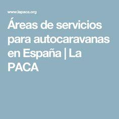 Áreas de servicios para autocaravanas en España | La PACA