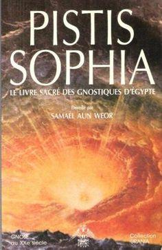 Pistis Sophia : le Livre Sacré Des: AUN WEOR Samaël
