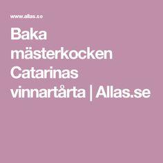 Baka mästerkocken Catarinas vinnartårta | Allas.se Goodies, Gluten, Sweet Like Candy, Sweets