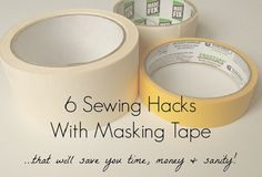 6 ways to use masking tape in your sewing projects