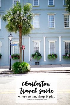 Charleston Travel Guide / Where to eat, shop, play in Charleston, SC