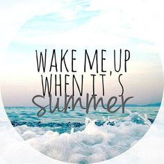 Wake me up when it's summer. - Wake me up when it's summer. The winter holidays have always been enjoyable and enjoyable. Indispensable ideas of cold times, travel guides, lovers and friends will be d Best Friend Poems, Ocean Quotes, Surfing Quotes, Sunset Quotes, Lyric Quotes, Quotes Quotes, Funny Quotes, Winter Quotes, Cold Quotes