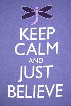 Keep calm & believe!!